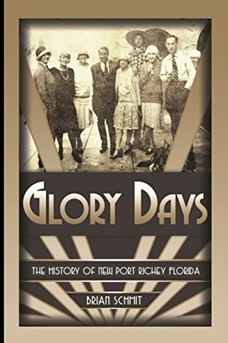 Glory Days: The History of New Port Richey Florida