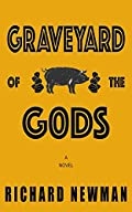 Graveyard of the Gods by Richard Newman