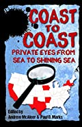 Coast to Coast: Private Eyes from Sea to Shining Sea by Andrew McAleer and�Paul D. Marks