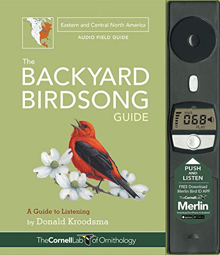The Backyard Birdsong Guide Eastern and Central North America: A Guide to Listening - Donald KroodsmaLarry McQueen, Jon Janosik