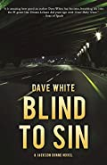 Blind to Sin by Dave White