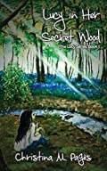 Lucy in Her Secret Wood by Christina M. Pages