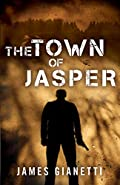 The Town of Jasper by James Gianetti