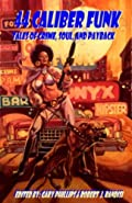 44 Caliber Funk by Robert J. Randisi and�Gary Phillips