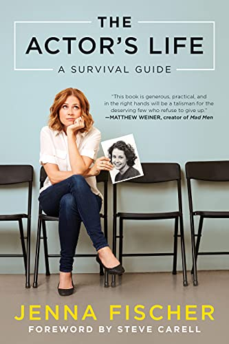 The actor's life : a survival guide / Jenna Fischer.