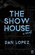 The Show House by Dan Lopez
