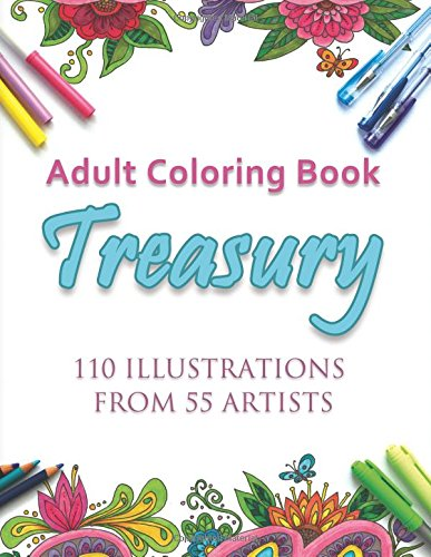 Adult Coloring Book Treasury: 110 illustrations from 55 artists - Various artists