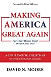 Making America Great Again: Fairy Tale? Horror Story? Dream Come True?, Moore, David N