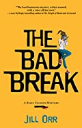 The Bad Break by Jill Orr