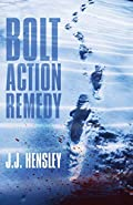 Bolt Action Remedy by J. J. Hensley
