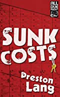 Sunk Costs by Preston Lang