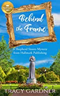 Behind the Frame by Tracy Gardner
