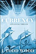 Currency by L. Todd Wood