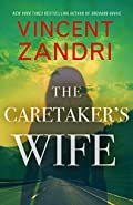 The Caretaker�s Wife by Vincent Zandri