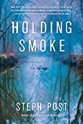 Holding Smoke by Steph Post