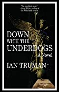 Down with the Underdogs by Ian Truman