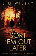 Sort 'em Out Later by Jim Wilsky