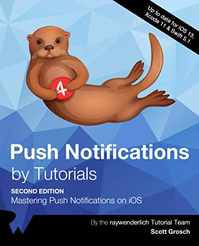 Push Notifications by Tutorials: Mastering Push Notifications on iOS, 2nd Edition