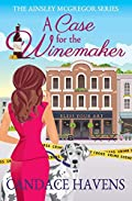 A Case for the Winemaker by Candace Havens