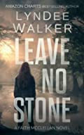 Leave No Stone by LynDee Walker