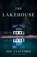 The Lakehouse by Joe Clifford