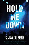 Hold Me Down by Clea Simon