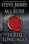 The House of Long Ago by Steve Berry and M.J. Rose