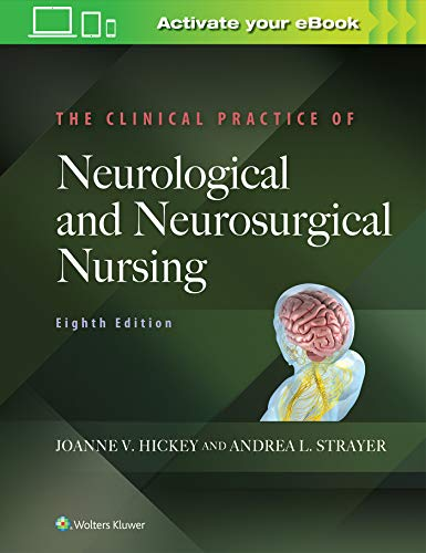THE CLINICAL PRACTICE OF NEUROLOGICAL AND NEUROSURGICAL NURSING, 8/ED.