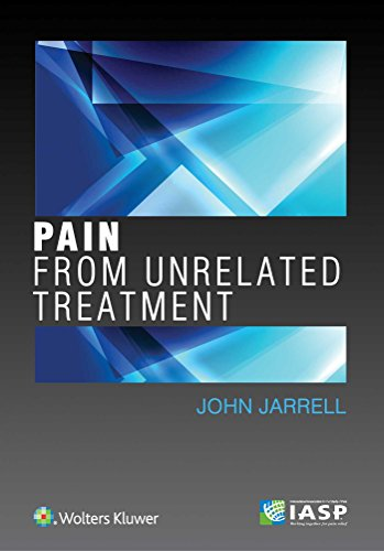 PAIN FROM UNRELATED TREATMENT, 1/ED.