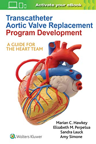 TRANSCATHETER AORTIC VALVE REPLACEMENT PROGRAM DEVELOPMENT, 1/ED.