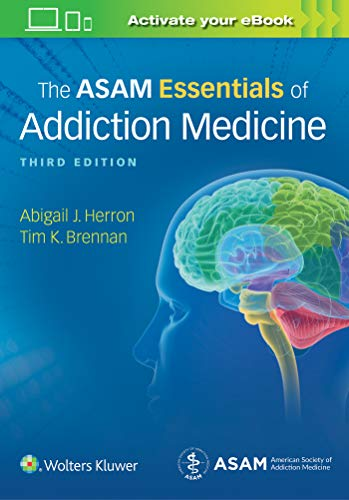 THE ASAM ESSENTIALS OF ADDICTION MEDICINE, 3/ED.