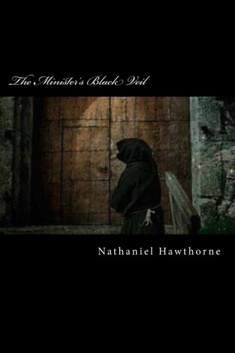 a review of nathaniel hawthornes the minsters black veil Edinburgh review medi~val cyprus quarterly ii hut f w the passing of the monk, the art of translation , london quarterly the black woods around.