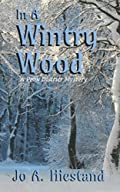 In A Wintry Wood by Jo A Hiestand