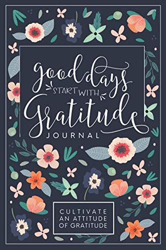 Read Now Good Days Start With Gratitude: A 52 Week Guide To Cultivate An Attitude Of Gratitude: Gratitude Journal