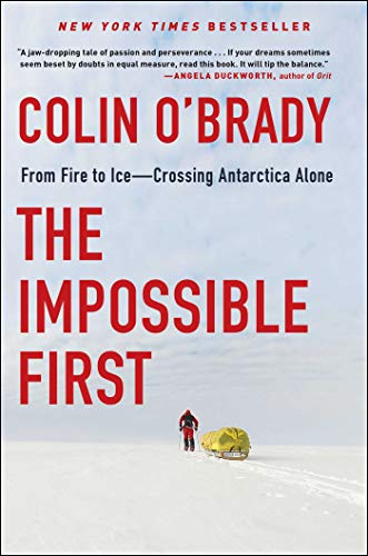 Read Now The Impossible First: From Fire to Ice―Crossing Antarctica Alone