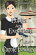 Eclairs and Executions by Ms Carole Fowkes