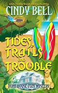Tides, Trails and Trouble by Cindy Bell