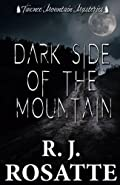 Dark Side of the Mountain by R. J. Rosatte