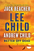Better Off Dead by Lee Child and Andrew Child