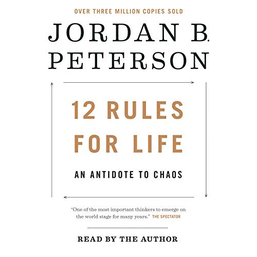 12 rules for life : an antidote to chaos / Jordan B. Peterson ; foreword by Norman Doidge, MD.