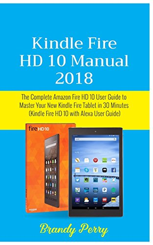 ebook download kindle fire hd 10 manual 2018 the complete amazon rh sites google com Kindle User Guide Latest Edition Kindle User Guide Maps