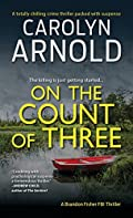 On the Count of Three by Carolyn Arnold