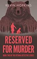 Reserved For Murder by Kevin Hopkins