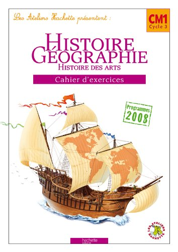 Histoire-géographie CM1, cycle 3, cahier d'exercices