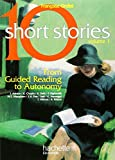 Ten short stories : from guided reading to autonomy. [Volume 1] |
