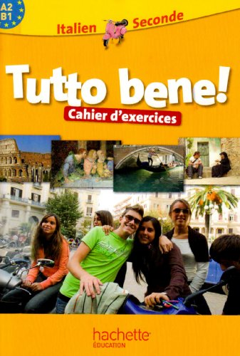 Tutto Bene ! Italien 2nd - Cahier d'exercices