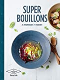 Superbouillons : 30 potions saines et vitaminées | Feller, Thomas