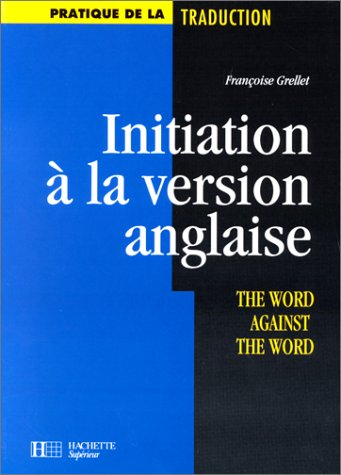 Initiation à la version anglaise : the word against the word