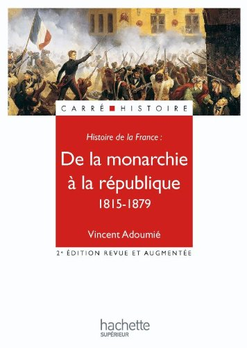 De la monarchie à la république 1815-1879
