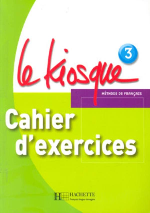 Le Kiosque 3 : Cahier d'exercices